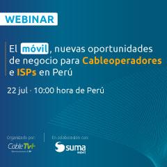 SUMA móvil, en colaboración con Cable TV+, organiza un webinar para analizar las nuevas oportunidades de negocio que aporta el móvil para Cableoperadores e ISPs en Perú